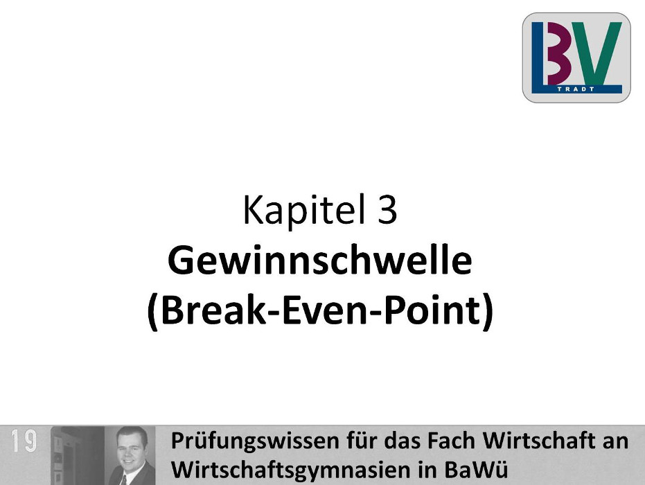 Gewinnschwelle (Break-Even-Point) [WG K03 T09]